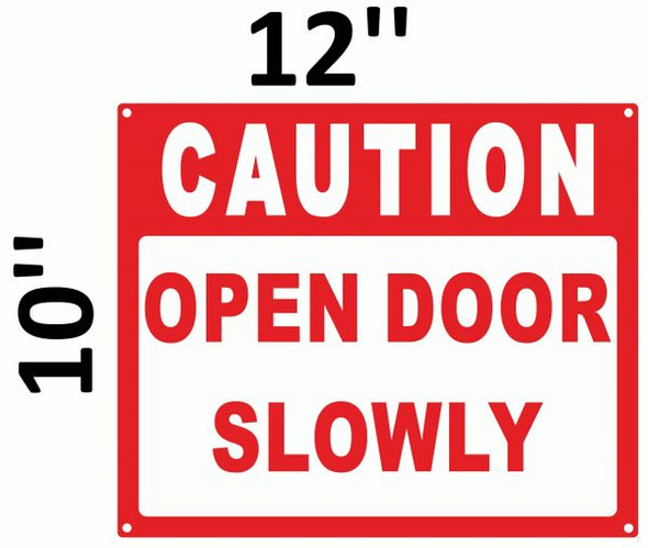 CAUTION OPEN DOOR SLOWLY SIGN  for Building