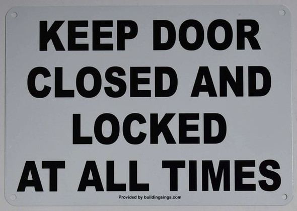 KEEP DOOR CLOSED AND LOCKED AT ALL HPD TIMES SIGN