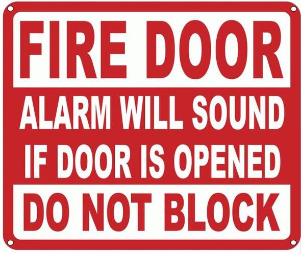 FIRE DOOR ALARM WILL SOUND IF DOOR IS OPENED DO NOT BLOCK SIGN
