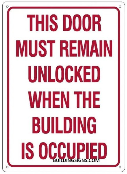 THIS DOOR MUST REMAIN UNLOCKED WHEN THE BUILDING IS OCCUPIED SIGN