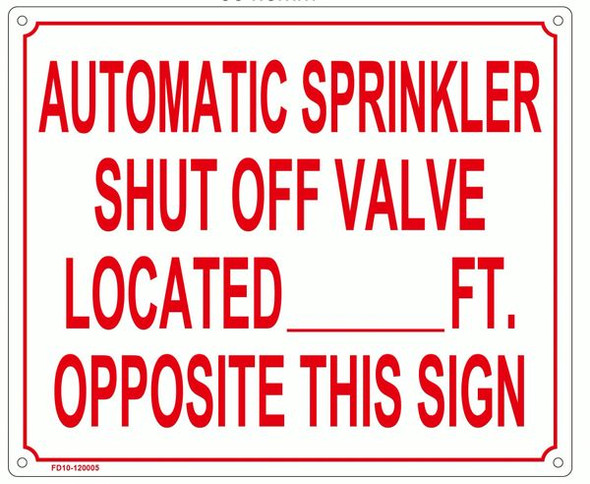 AUTOMATIC SPRINKLER SHUT OFF VALVE LOCATED _ FEET OPPOSITE THIS SIGN  WHITE