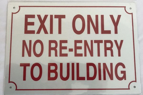 EXIT ONLY NO RE-ENTRY TO BUILDING SIGN for Building