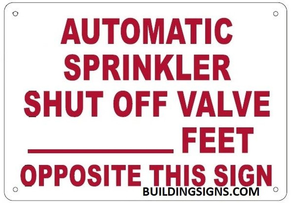AUTOMATIC SPRINKLER SHUT OFF VALVE _ FEET OPPOSITE THIS Sign