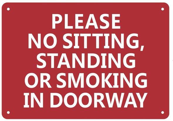 NO SITTING, NO STANDING, NO SMOKING IN THE DOORWAY SIGN