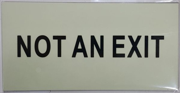 NOT AN EXIT Sign - PHOTOLUMINESCENT GLOW IN THE DARK Sign