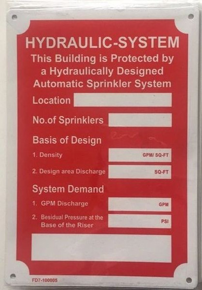 HYDRAULIC-SYSTEM THIS BUILDING IS PROTECTED BY A HYDRAULICALLY DESignageED AUTOMATIC SPRINKLER SYSTEM Signage