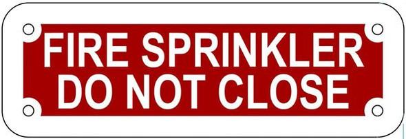 FIRE SPRINKLER DO NOT CLOSE SIGN