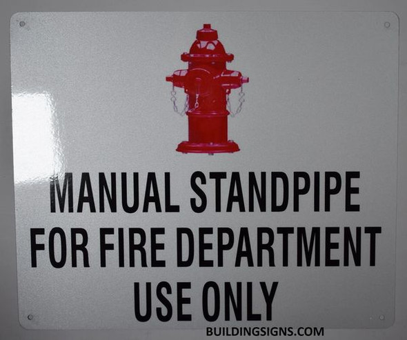 MANUAL STANDPIPE FOR FIRE DEPARTMENT USE ONLY Signage