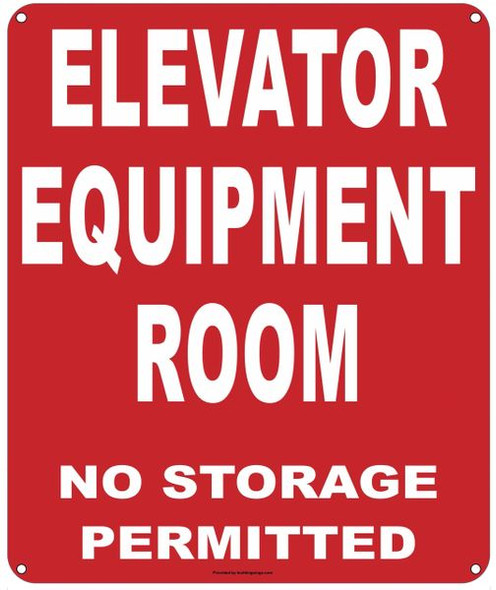 ELEVATOR EQUIPMENT ROOM NO STORAGE PERMITTED SIGN (ALUMINUM SIGNS RED)