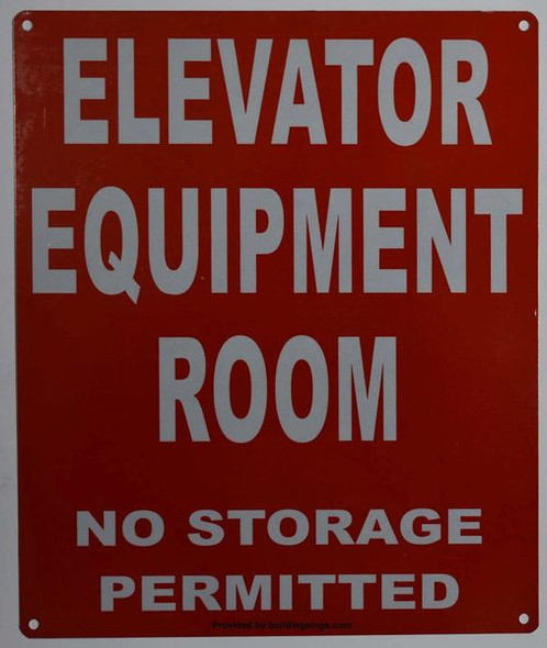 ELEVATOR EQUIPMENT ROOM NO STORAGE PERMITTED SIGNAGE (ALUMINUM SIGNAGES RED)