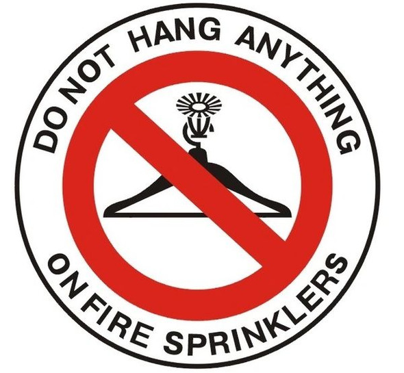 DO NOT HANG ANYTHING ON FIRE SPRINKLERS SIGN