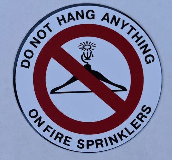 DO NOT HANG ANYTHING ON FIRE SPRINKLERS Dob SIGN