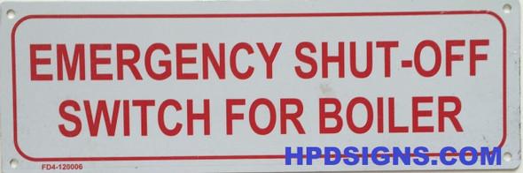 EMERGENCY SHUT-OFF SWITCH FOR BOILER SIGN