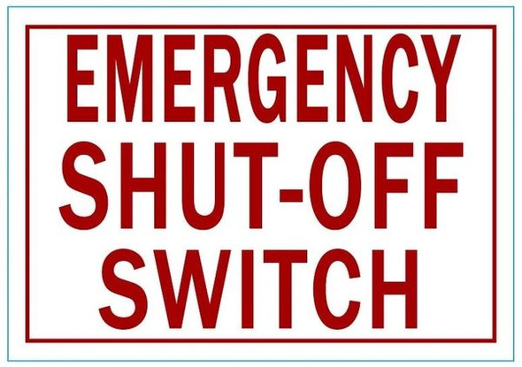 EMERGENCY SHUT-OFF SWITCH Sign