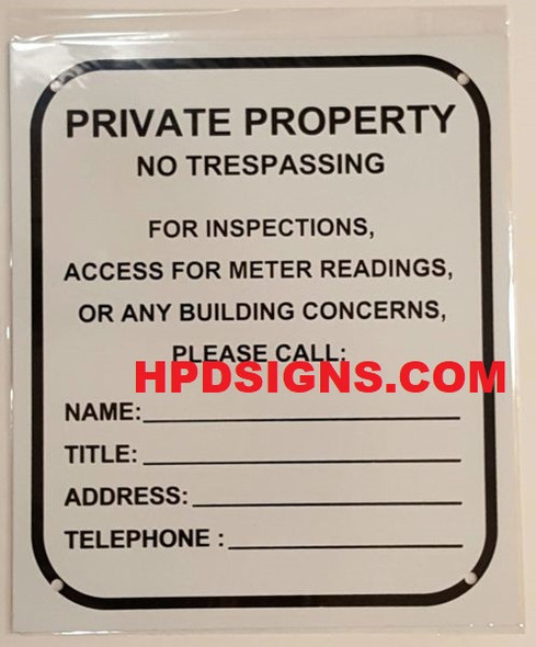 PRIVATE PROPERTY NO TRESPASSING FOR INSPECTIONS,ACCESS FOR METER READING OR OTHER BUILDING RELATED CONCERNS PLEASE CALL