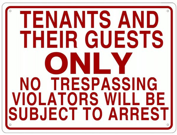 TENANTS AND THEIR GUESTS ONLY NO TRESPASSING VIOLATORS WILL BE SUBJECT TO ARREST SIGN
