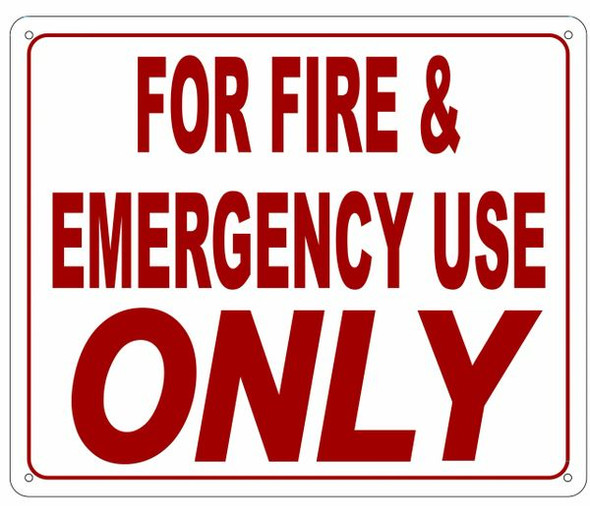 FOR FIRE AND EMERGENCY USE ONLY Sign