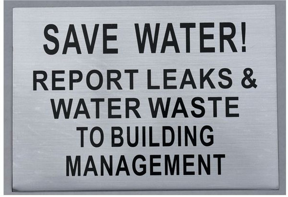 SAVE WATER REPORT LEAKS AND WATER WASTE TO BUILDING MANAGEMENT Sign