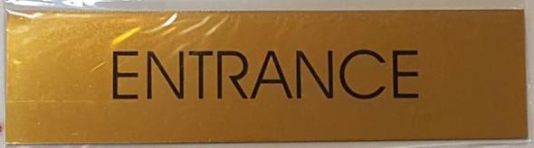 ENTRANCE SIGN - GOLD ALUMINUM