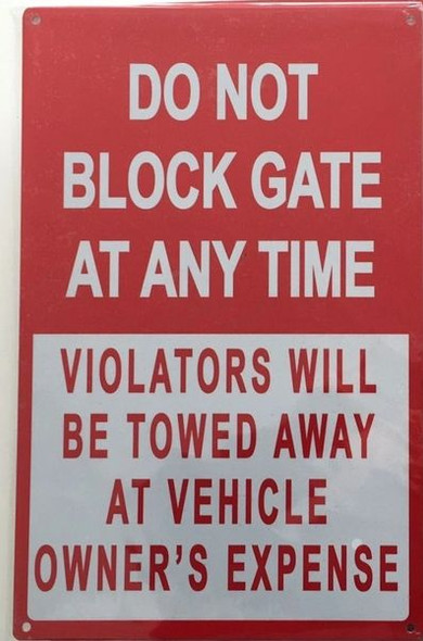 DO NOT BLOCK GATE AT ANY TIME SIGN for Building