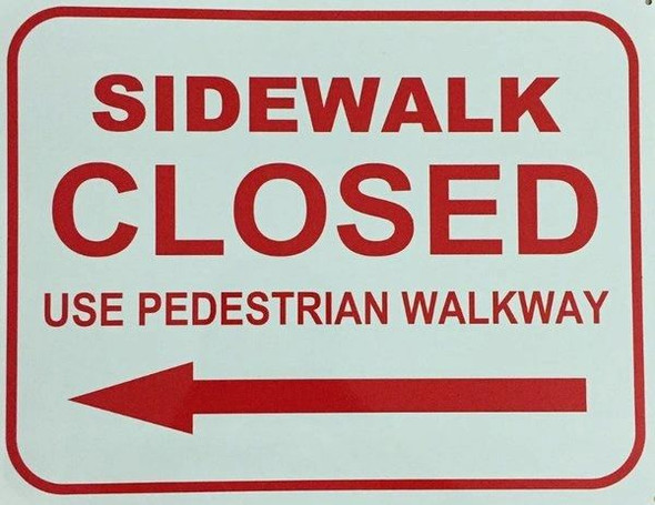 SIDEWALK CLOSED SIGN for Building