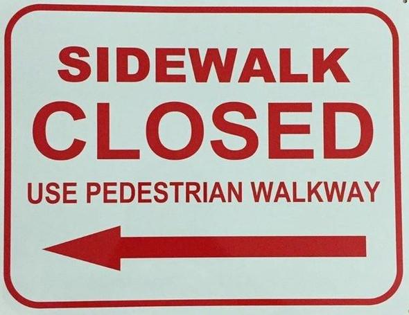 SIDEWALK CLOSED - USE PEDESTRIAN WALKWAY - LEFT ARROW Signage