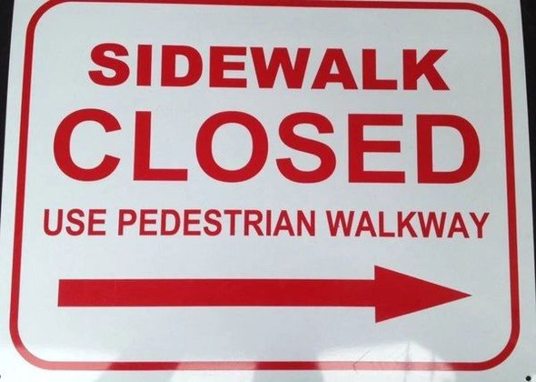 SIDEWALK CLOSED - USE PEDESTRIAN WALKWAY - RIGHT ARROW Sign