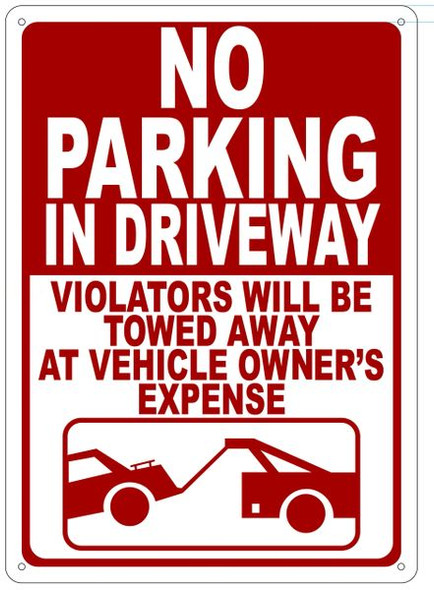 NO PARKING IN DRIVEWAY VIOLATORS WILL BE TOWED AWAY AT VEHICLE OWNER'S EXPENSE Sign