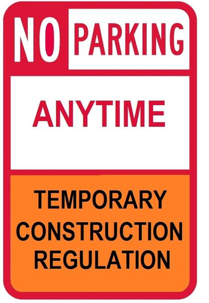No Parking Anytime Temporary construction Regulation Signage
