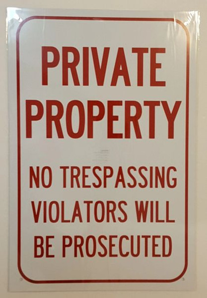 PRIVATE PROPERTY NO TRESPASSING VIOLATORS WILL BE PROSECUTED Sign ALUMINUM