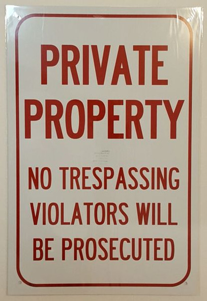 PRIVATE PROPERTY NO TRESPASSING VIOLATORS WILL BE PROSECUTED Signage ALUMINUM