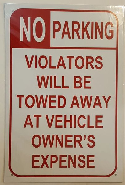 NO PARKING VIOLATORS WILL BE TOWED AWAY AT VEHICLE OWNER'S EXPENSE SIGN