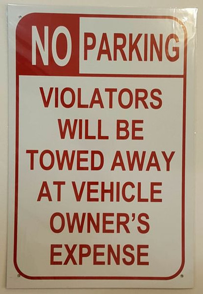 NO PARKING VIOLATORS WILL BE TOWED AWAY AT VEHICLE OWNER'S EXPENSE Signage ALUMINUM