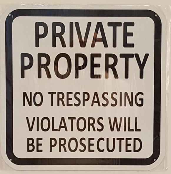 PRIVATE PROPERTY NO TRESPASSING VIOLATORS WILL BE PROSECUTED SIGN for Building