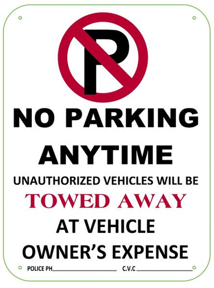 NO PARKING ANYTIME UNAUTHORIZED VEHICLES WILL BE TOWED AWAY Sign