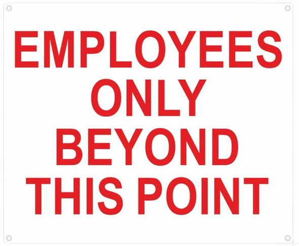 EMPLOYEES ONLY BEYOND THIS POINT SIGN  WHITE