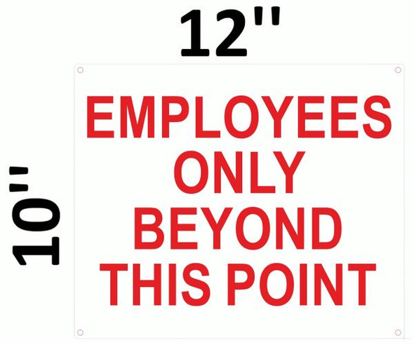 EMPLOYEES ONLY BEYOND THIS POINT SIGN for Building