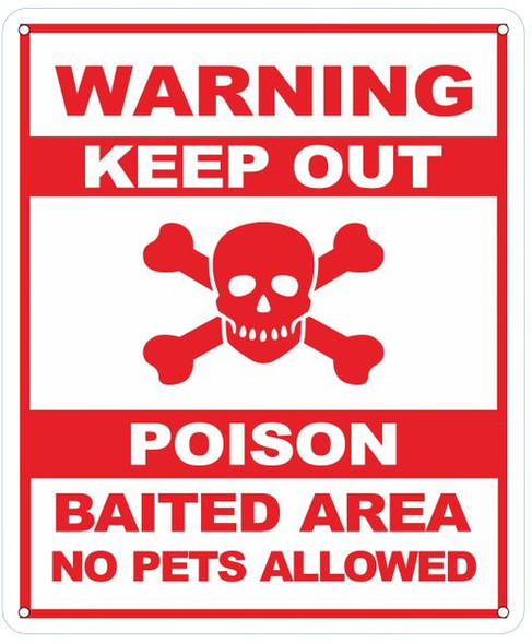 WARNING KEEP OUT POISON BAITED AREA NO PETS ALLOWED Sign-