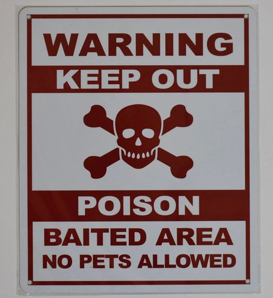 WARNING KEEP OUT POISON BAITED AREA NO PETS ALLOWED SIGN for Building