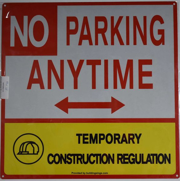No Parking Anytime Temporary construction Regulation sign  for Building