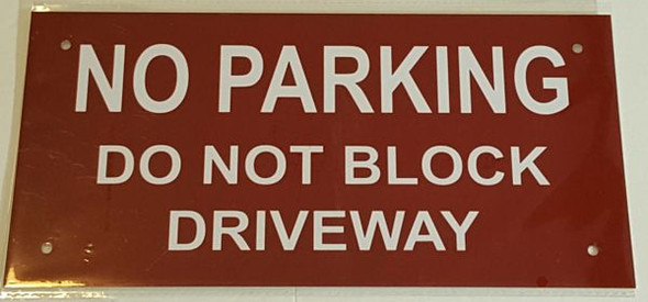 NO PARKING DO NOT BLOCK DRIVEWAY Sign ALUMINUM