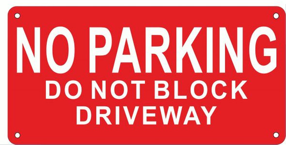 NO PARKING DO NOT BLOCK DRIVEWAY SIGN