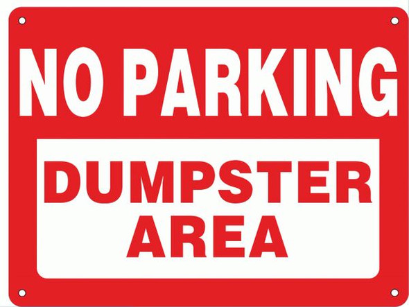 NO PARKING DUMPSTER AREA SIGN (ALUMINUM SIGNS ) WHITE