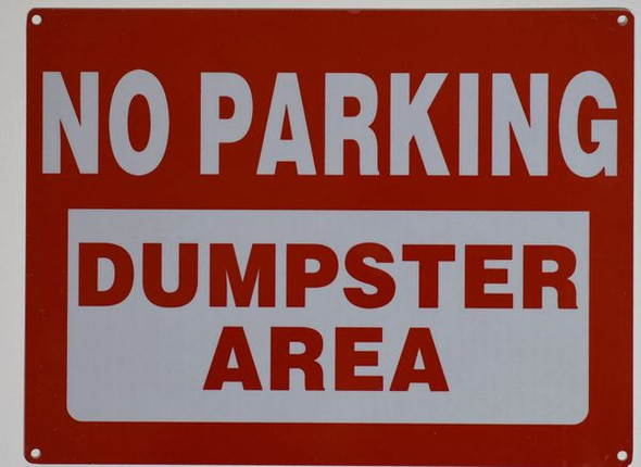 NO PARKING DUMPSTER AREA SIGNAGE (ALUMINUM SIGNAGES ) WHITE
