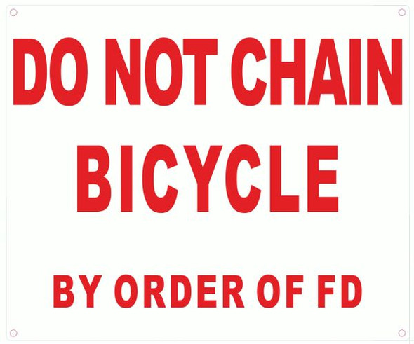 DO NOT CHAIN BICYCLE BY ORDER OF FD SIGN  WHITE