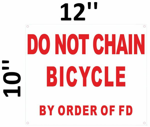 DO NOT CHAIN BICYCLE BY ORDER OF FD SIGNAGE  WHITE
