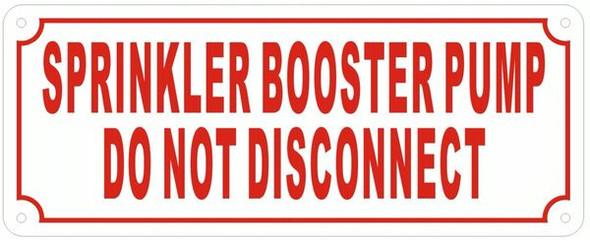 SPRINKLER BOOSTER PUMP DO NOT DISCONNECT Sign