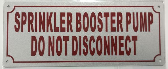 SPRINKLER BOOSTER PUMP DO NOT DISCONNECT Sign White