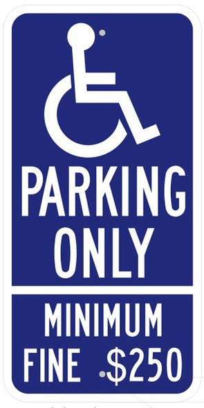 HANDICAP PARKING ONLY MINIMUM FINE $250 Sign