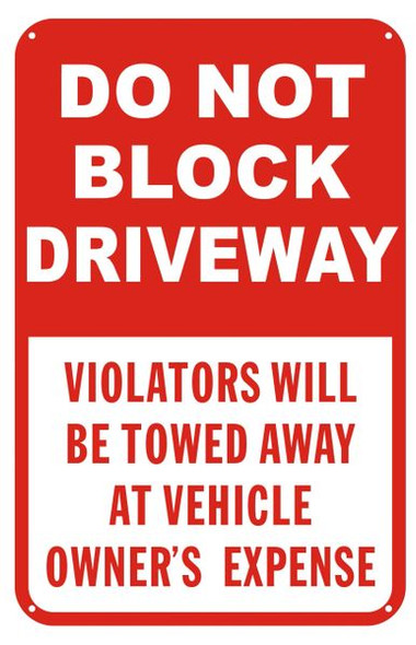 DO NOT BLOCK DRIVEWAY VIOLATORS WILL BE TOWED AWAY AT VEHICLE OWNER'S EXPENSE Sign- &